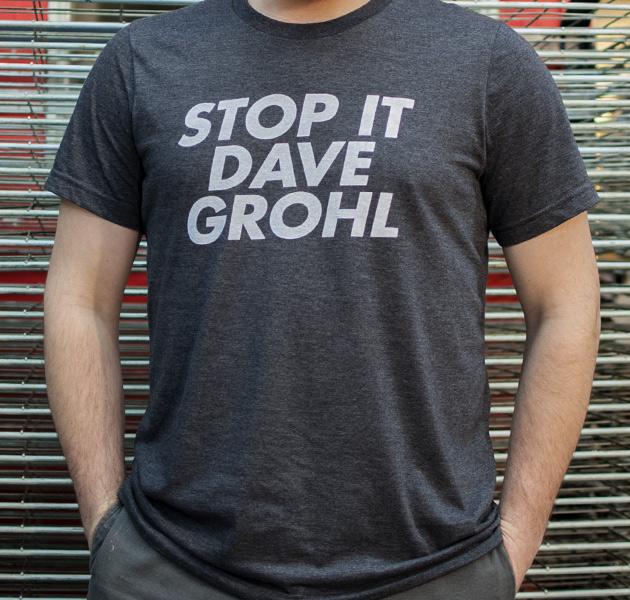 stop-it-dave-grohl-tee-shirt-bakerprints